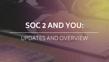 SOC 2 Updates and Overview